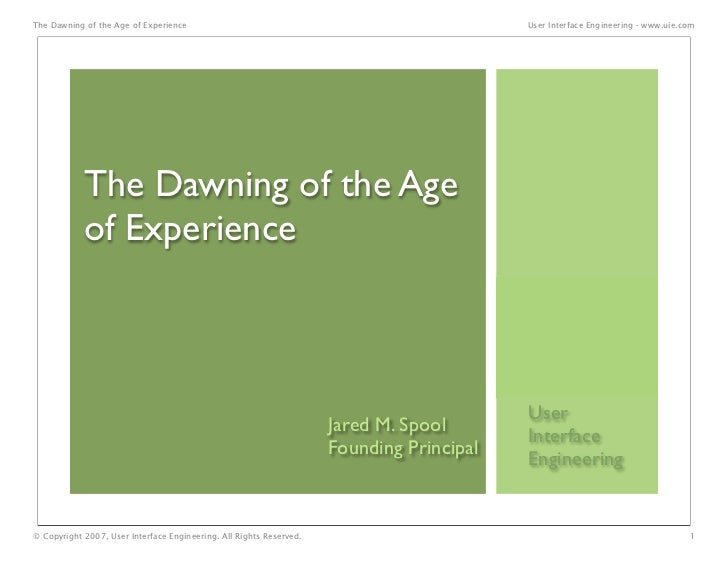 The Dawning of the Age of Experience                                                      User Interface Engineering - www...