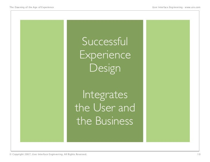 The Dawning of the Age of Experience                                    User Interface Engineering - www.uie.com          ...