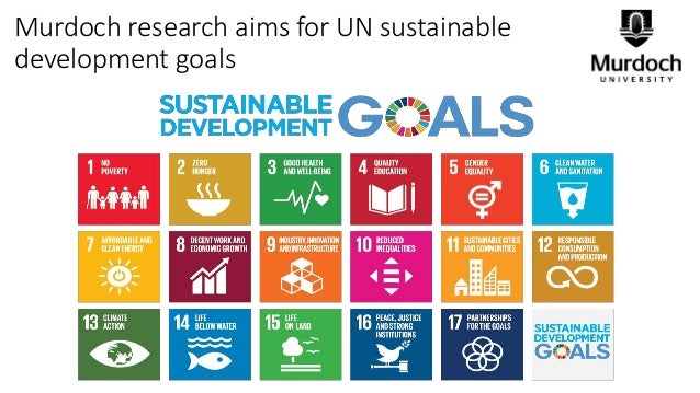 Murdoch research aims for UN sustainable development goals search aims for UN sustainable development goals