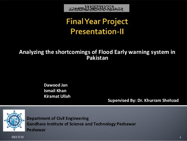 Analyzing the shortcomings of Flood Early warning system in                             Pakistan  Students:               ...