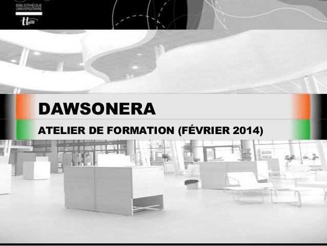 DAWSONERA ATELIER DE FORMATION (FÉVRIER 2014)