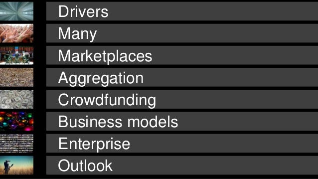 Drivers  Many  Marketplaces  Aggregation  Crowdfunding  Business models  Enterprise  Outlook