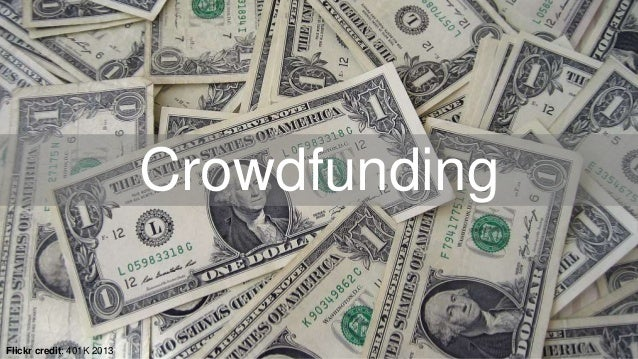 Crowdfunding  Flickr credit: 401K 2013