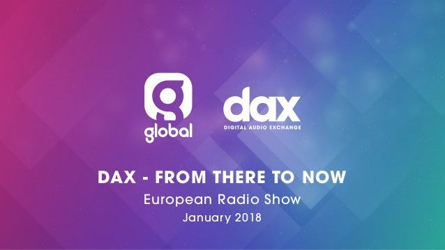 DAX - FROM THERE TO NOW European Radio Show January 2018