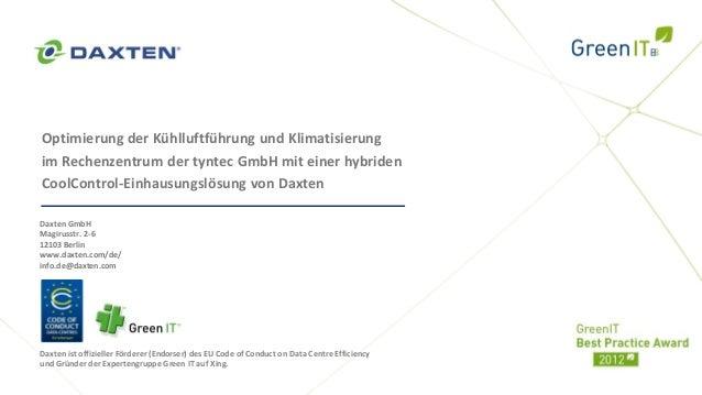 Optimierung der Kühlluftführung und Klimatisierungim Rechenzentrum der tyntec GmbH mit einer hybridenCoolControl-Einhausun...