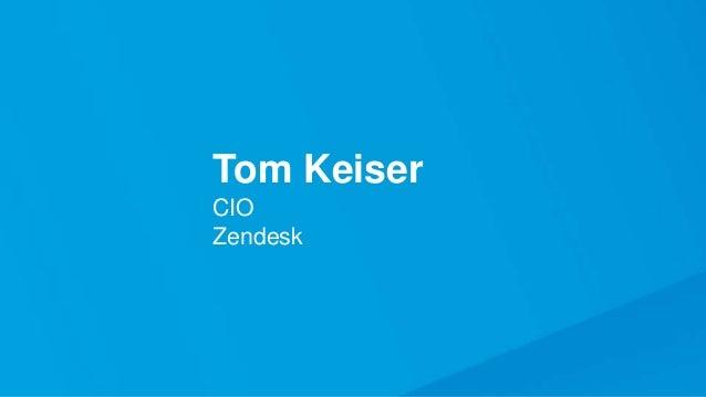 Tom Keiser CIO Zendesk