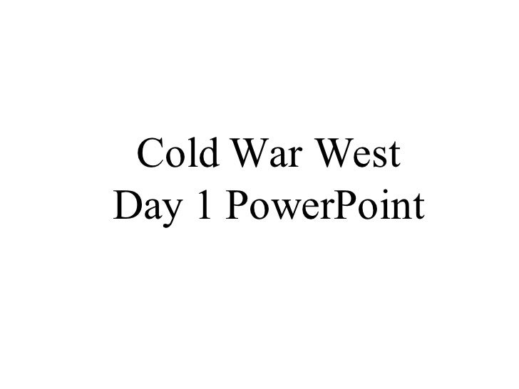 Cold War West Day 1 PowerPoint