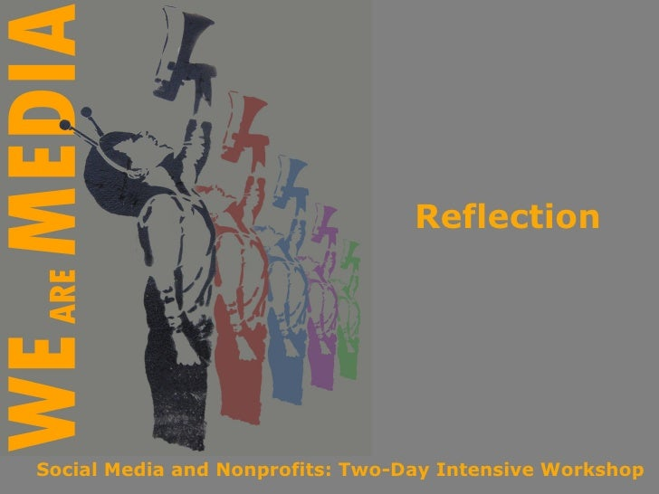 Reflection Social Media and Nonprofits: Two-Day Intensive Workshop