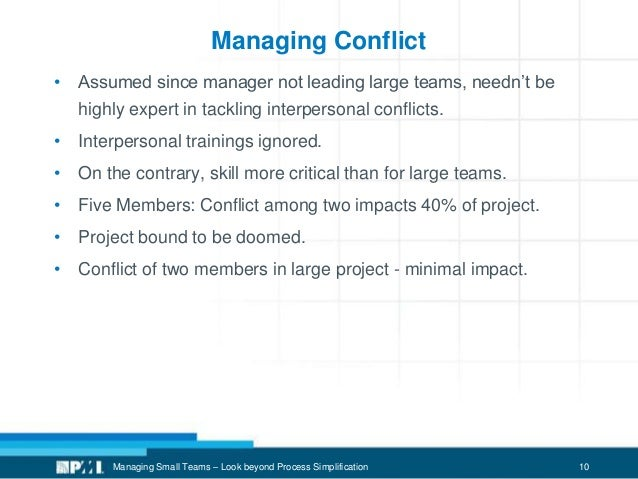 10 Managing Conflict • Assumed since manager not leading large teams, needn't be highly expert in tackling interpersonal c...