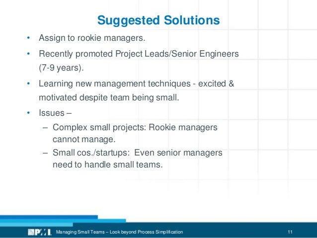 11 Suggested Solutions • Assign to rookie managers. • Recently promoted Project Leads/Senior Engineers (7-9 years). • Lear...