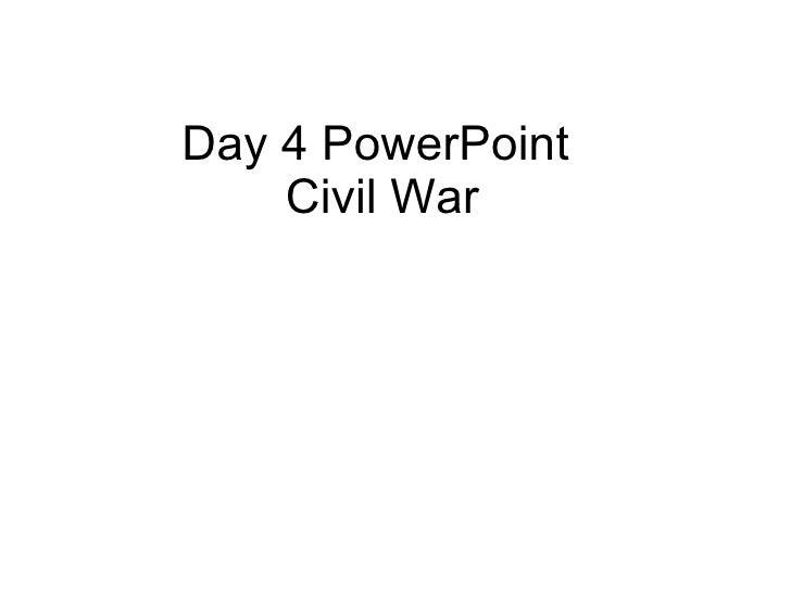 Day 4 PowerPoint  Civil War