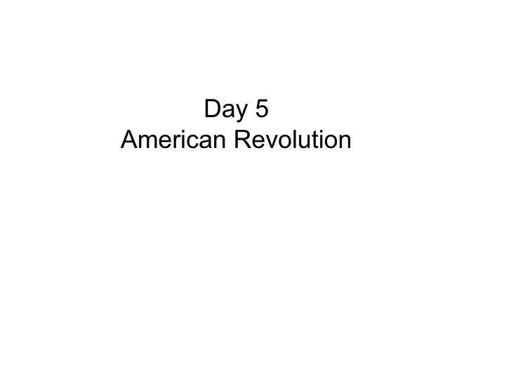 Day 5 American Revolution