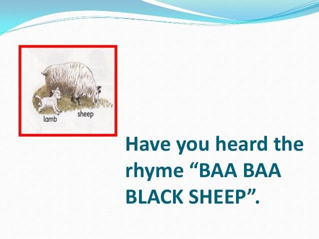 """Have you heard the rhyme """"BAA BAA BLACK SHEEP""""."""