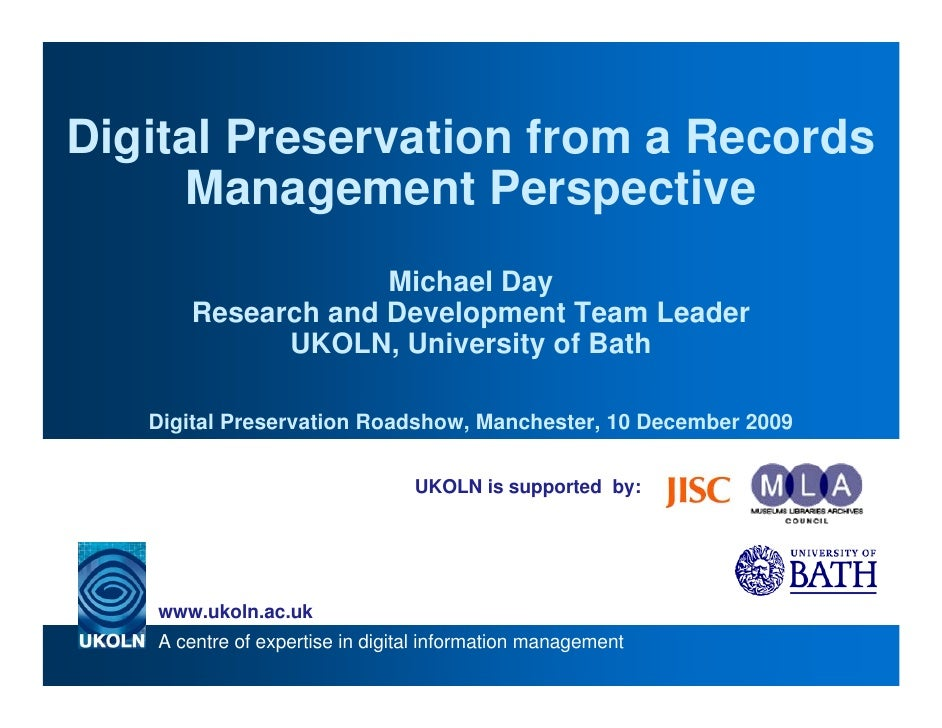 Digital Preservation from a Records       Management Perspective                    Michael Day       Research and Develop...