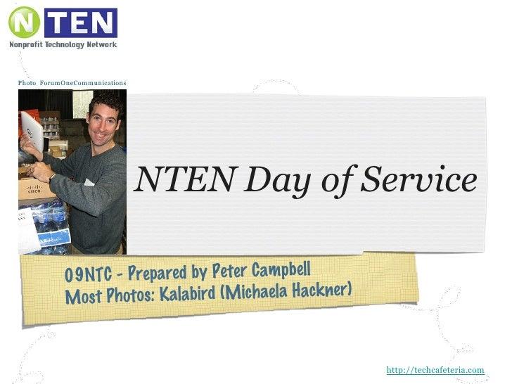 NTEN Day of Service 09NTC - Prepared by Peter Campbell  Most Photos: Kalabird (Michaela Hackner) Photo  ForumOneCommunicat...