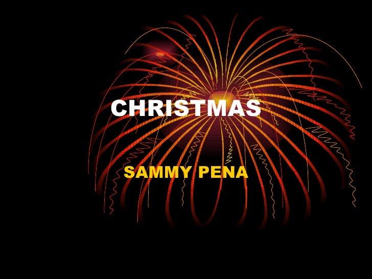 CHRISTMAS SAMMY PENA