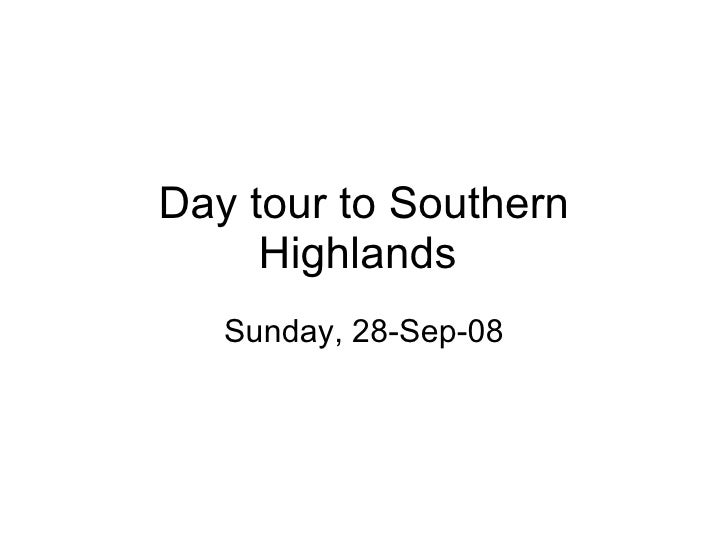 Day tour to Southern Highlands  Sunday, 28-Sep-08