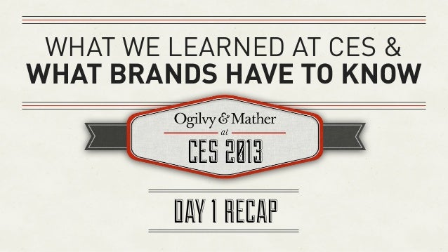 WHAT WE LEARNED AT CES &WHAT BRANDS HAVE TO KNOW         DAY 1 RECAP