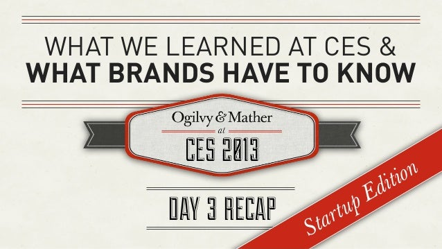 WHAT WE LEARNED AT CES &WHAT BRANDS HAVE TO KNOW                                         iti on                           ...