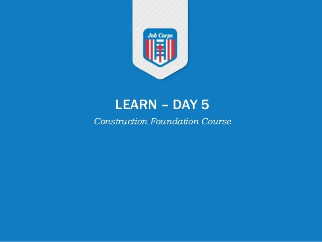 LEARN – DAY 5 Construction Foundation Course