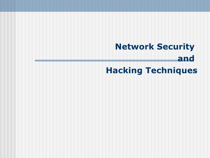 Network Security               and Hacking Techniques