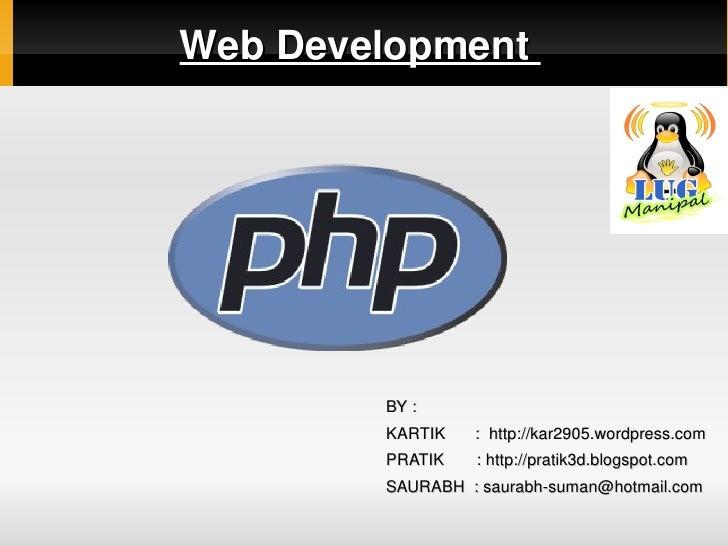 WebDevelopment                           BY:                       KARTIK :http://kar2905.wordpre...