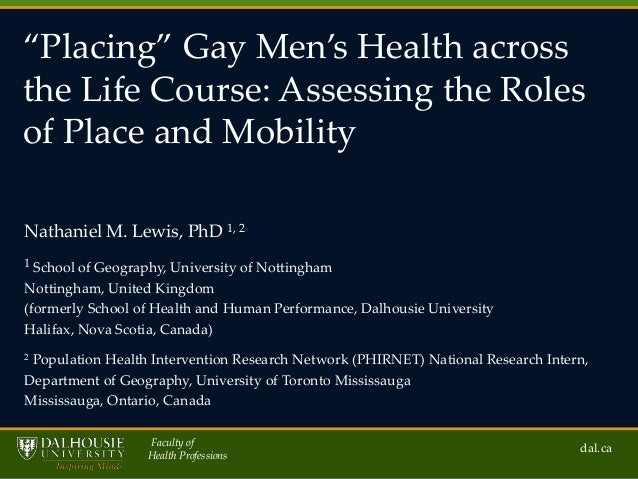 'Placing' Gay Men's Health across the Life Course: Assessing the Roles of Place and Mobility Nathaniel M. Lewis, PhD 1, 2 ...