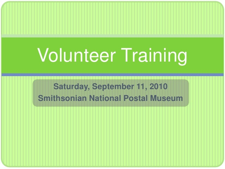 Saturday, September 11, 2010<br />Smithsonian National Postal Museum<br />Volunteer Training<br />