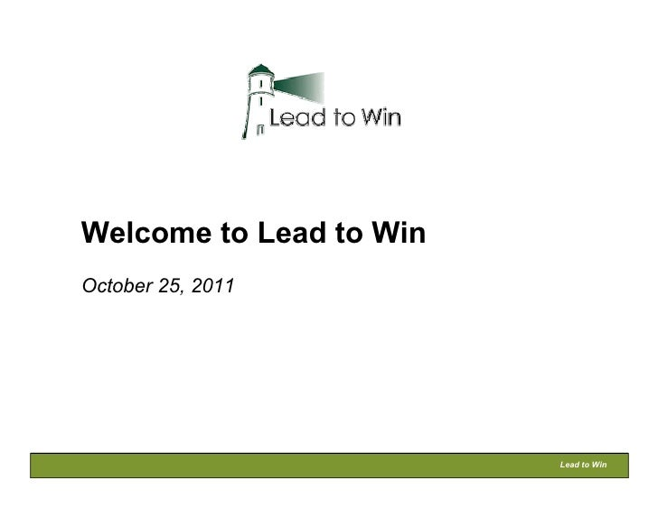 Welcome to Lead to WinOctober 25, 2011                         Lead to Win