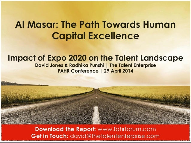 1 Al Masar: The Path Towards Human Capital Excellence Impact of Expo 2020 on the Talent Landscape David Jones & Radhika Pu...