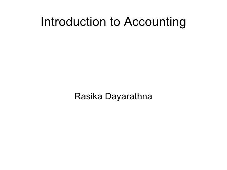 Introduction to Accounting      Rasika Dayarathna