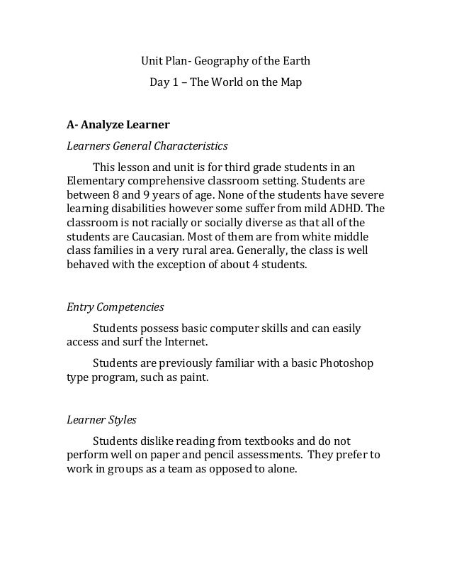 Unit Plan- Geography of the EarthDay 1 – The World on the MapA- Analyze LearnerLearners General CharacteristicsThis lesson...