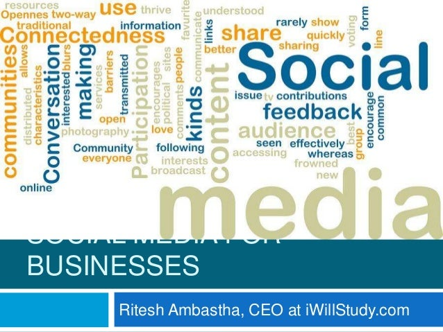 SOCIAL MEDIA FOR BUSINESSES Ritesh Ambastha, CEO at iWillStudy.com