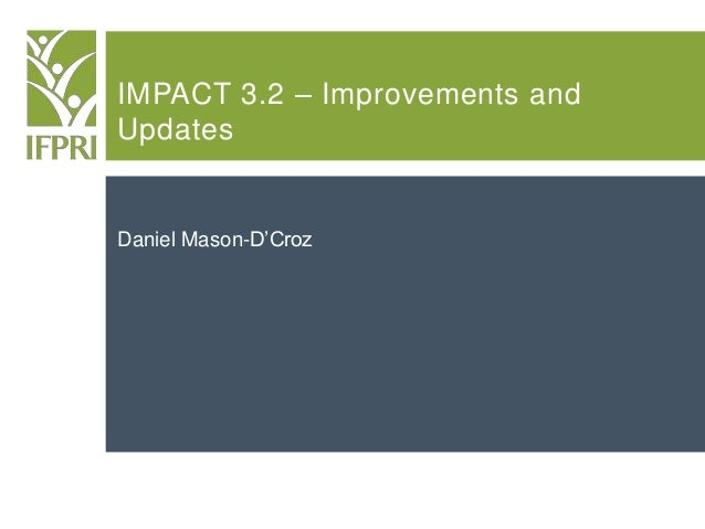 IMPACT 3.2 – Improvements and Updates Daniel Mason-D'Croz