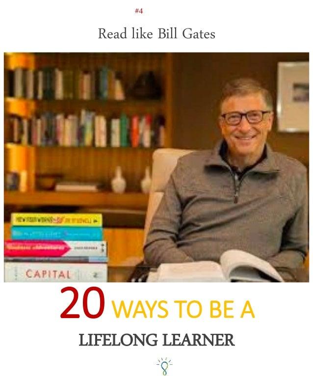 20WAYS TO BE A LIFELONG LEARNER Read like Bill Gates #4
