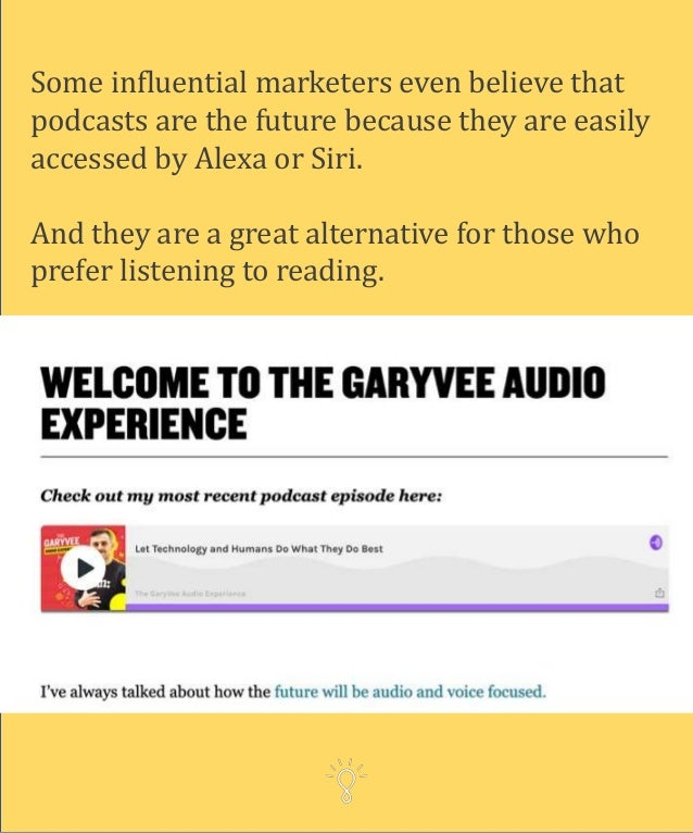 Some influential marketers even believe that podcasts are the future because they are easily accessed by Alexa or Siri. An...