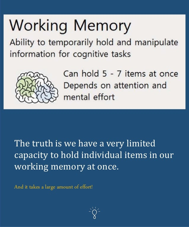 We immediately can hold large amounts of information together.
