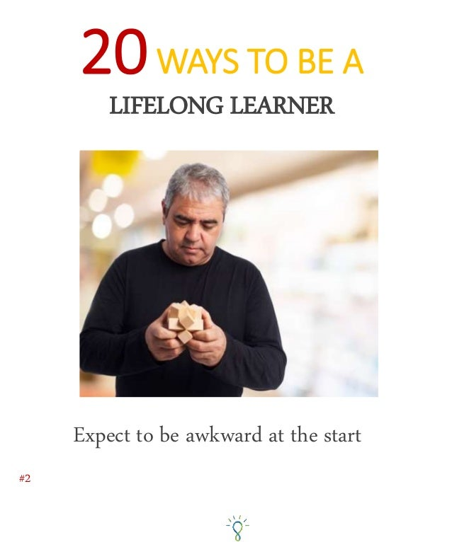 #2 Expect to be awkward at the start 20WAYS TO BE A LIFELONG LEARNER