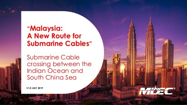 """Malaysia: A New Route for Submarine Cables"" Submarine Cable crossing between the Indian Ocean and South China Sea V1.0 JU..."