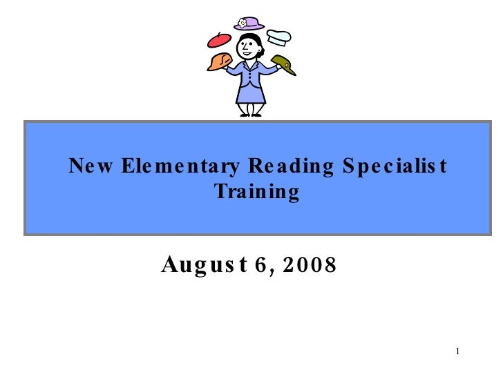 New Elementary Reading Specialist Training August 6, 2008