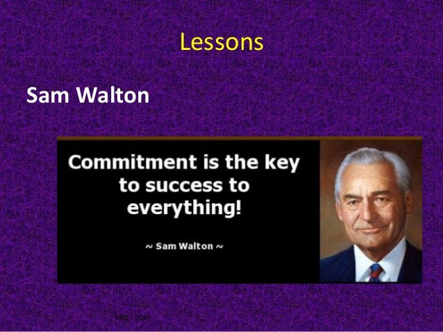 management and sam walton Sam walton founder of wal-mart stores inc founded: 1962 there is only one boss-the customerand he can fire everybody in the company from the chairman on down, simply by spending his money .
