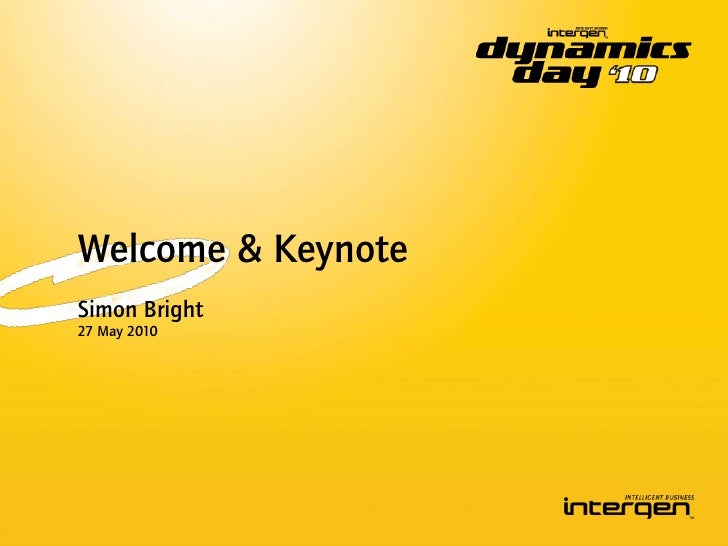 Welcome & Keynote<br />Simon Bright<br />27 May 2010<br />