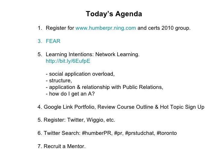 Today's Agenda <ul><li>Register for  www.humberpr.ning.com  and certs 2010 group. </li></ul><ul><li>FEAR </li></ul><ul><li...