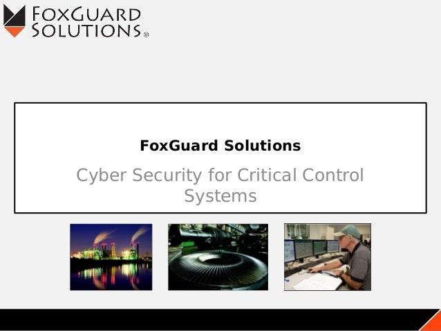 FoxGuard Solutions Cyber Security for Critical Control Systems