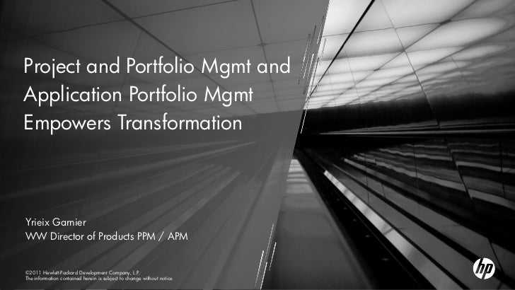 Project and Portfolio Mgmt and  Application Portfolio Mgmt  Empowers Transformation  Yrieix Garnier  WW Director of Produc...