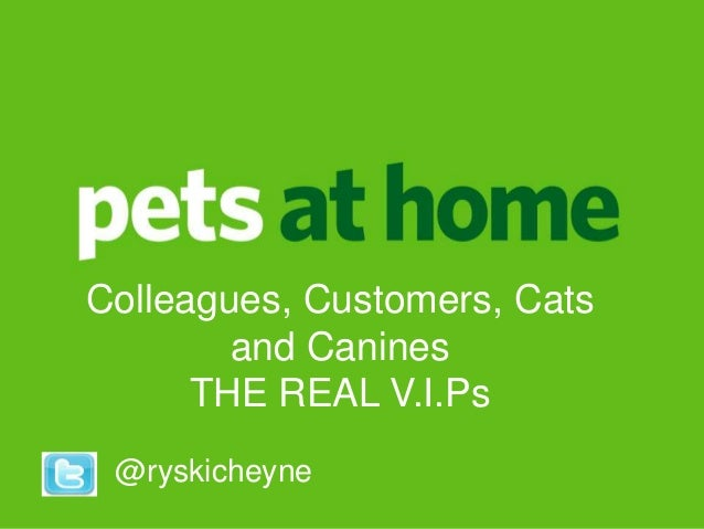 Ryan Cheyne People Director @ryskicheyne Colleagues, Customers, Cats and Canines THE REAL V.I.Ps