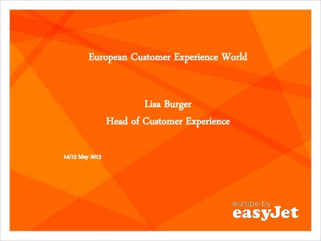 European Customer Experience World Lisa Burger Head of Customer Experience 14/15 May 2013