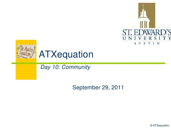 ATXequation<br />Day 10: Community<br />September 29, 2011<br />