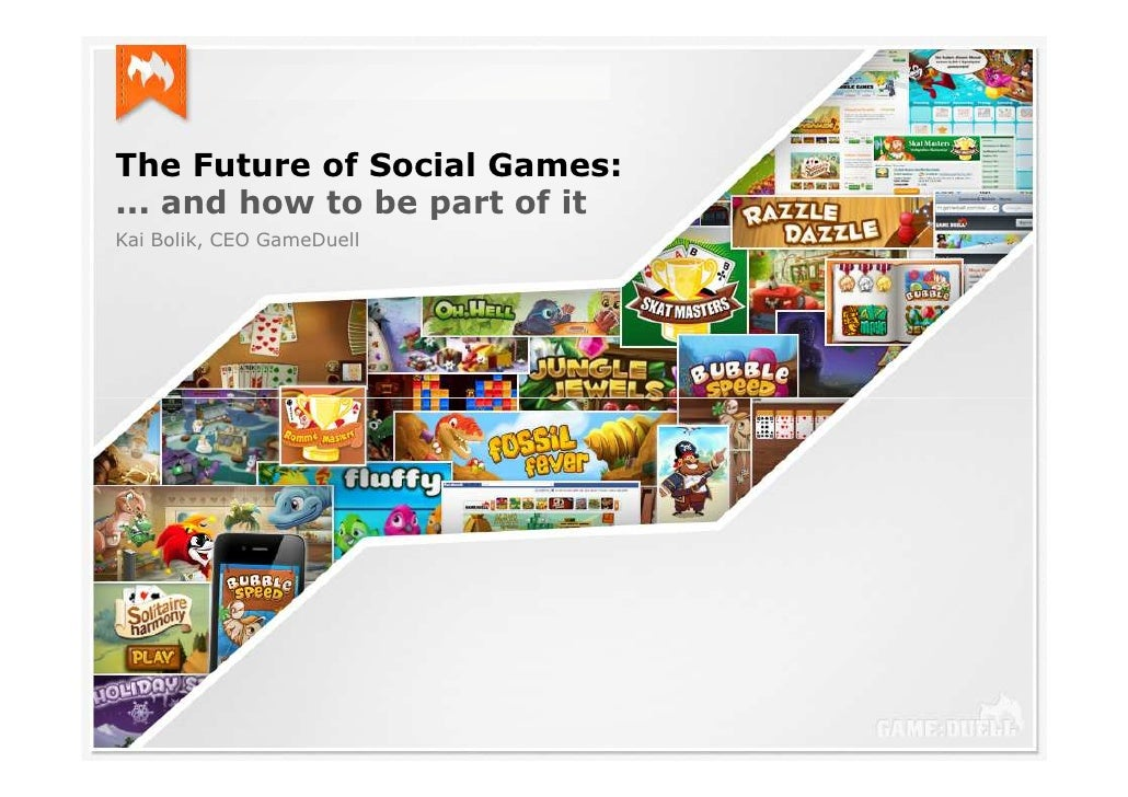 The Future of Social Games:... and how to be part of itKai Bolik, CEO GameDuell