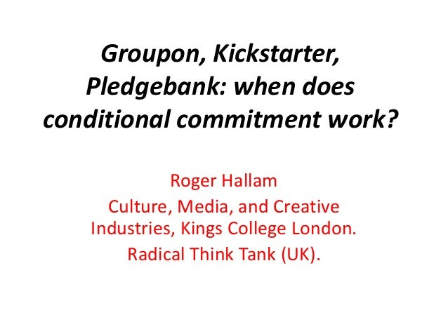 groupon work from home groupon kickstarter pledgebank when does conditional 5164